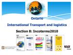 Ontario International Transport and logistics Section 8: Incoterms2010