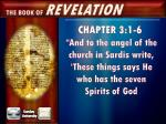 """CHAPTER 3:1-6 """"And to the angel of the church in Sardis write, 'These things says He who has the seven Spirits of  God"""