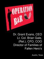 Dr. Grant Evans, CEO Lt. Col. Brian Gale, (Ret.), CFO, COO Director of Families of Fallen Hero's