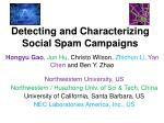 Detecting and Characterizing Social Spam Campaigns