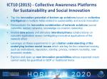 ICT10 (2015) - Collective Awareness Platforms  for Sustainability and Social  Innovation