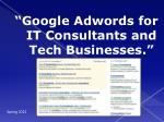 """""""Google  Adwords for IT Consultants and Tech Businesses."""""""