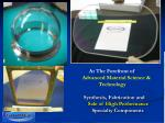 At The Forefront of Advanced Material Science & 	 Technology Synthesis, Fabrication and