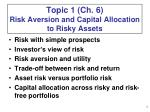 Topic 1 (Ch. 6)  Risk Aversion and Capital Allocation to Risky Assets