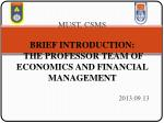 MUST, CSMS BRIEF INTRODUCTION:   THE PROFESSOR TEAM OF  ECONOMICS AND FINANCIAL MANAGEMENT
