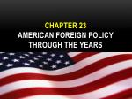 Chapter 23 American Foreign Policy through the years