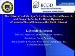 The University of Michigan's Institute for Social Research and Research Center for Group Dynamics: 65 Years of Social Sc