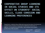 Cooperative  Group Learning in Social Studies and its Effect on Students' Social Skills, Class Cohesion and learning Pre
