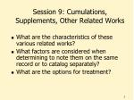 Session 9: Cumulations, Supplements, Other Related Works