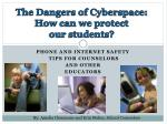 Phone and Internet Safety tips for counselors And other educators