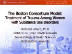 The Boston Consortium Model:  Treatment of Trauma Among Women with Substance Use Disorders