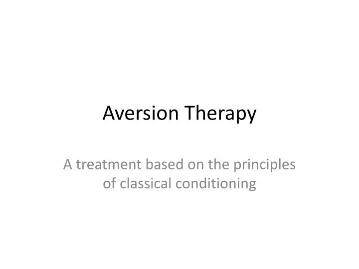 aversion therapy n.