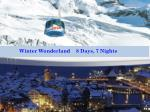 Winter Wonderland 8 Days, 7 Nights