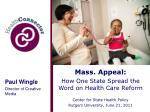 Mass. Appeal: How One State Spread the Word on Health Care Reform Center for State Health Policy Rutgers University, Jun