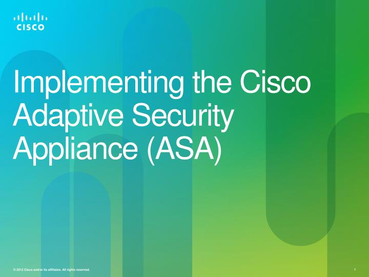 implementing the cisco adaptive security appliance asa n.