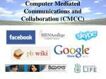 Computer Mediated Communications and Collaboration (CMCC)