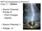 PHY132  Introduction to Physics II Class 11 –  Outline: