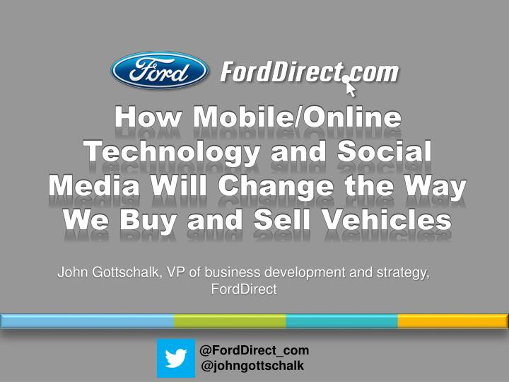 how mobile online technology and social media will change the way we buy and sell vehicles n.