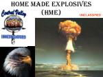 HOME MADE Explosives (HME)