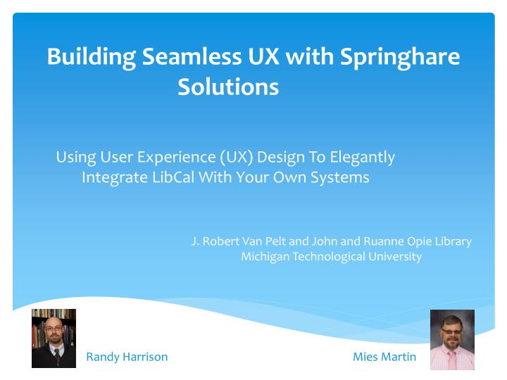 building seamless ux with springhare solutions n.