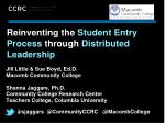 Reinventing the  Student Entry Process  through  Distributed Leadership