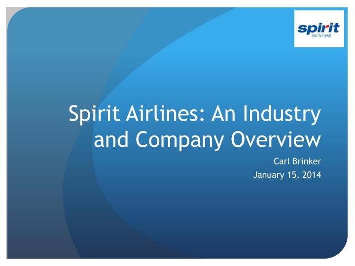 spirit airlines an industry and company overview n.