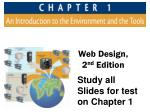 Study all Slides for test on Chapter 1