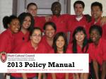2013 Policy Manual Revised July 2012.  Please read and review carefully.  MCC policies and processes have changed signif