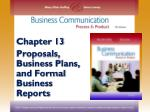 Chapter 13 Proposals, Business Plans, and Formal Business Reports