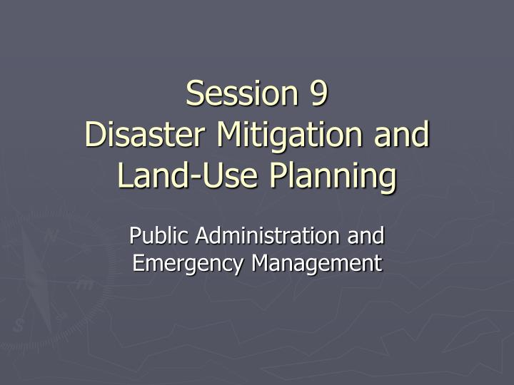 session 9 disaster mitigation and land use planning n.