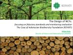 The Design of NCFs: focusing on fiduciary standards and monitoring evaluation The Case of Indonesian Biodiversity Founda