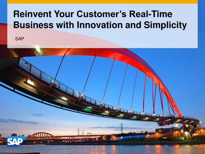 reinvent your customer s real time business with innovation and simplicity n.