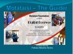 Motataisi – The Guider