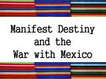 Manifest Destiny and the War with Mexico
