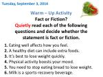 Warm – Up Activity Fact or Fiction ? Quietly  read each of the following questions and decide whether the statement is f
