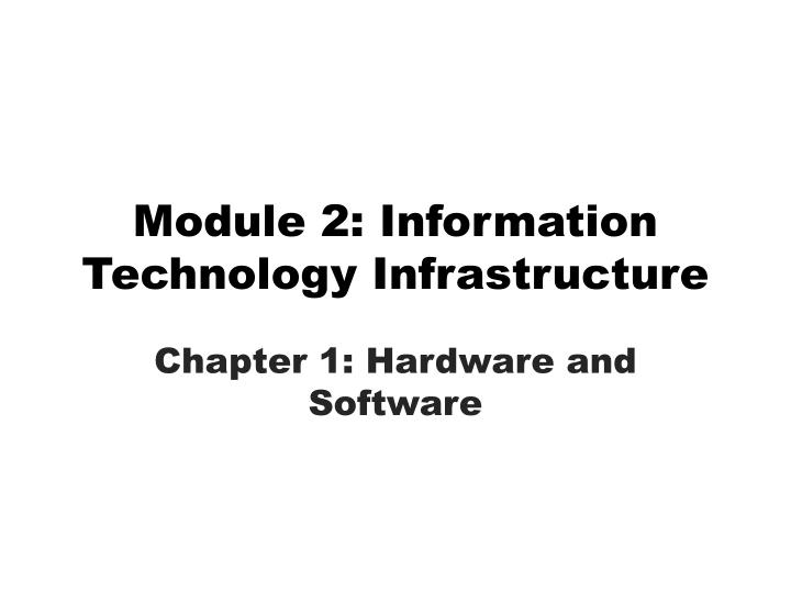 module 2 information technology infrastructure n.