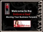 Welcome to the  Embrace Red Moving Your  Business Forward