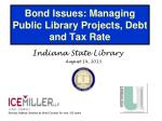 Bond Issues: Managing Public Library Projects, Debt and Tax Rate