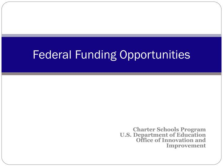 federal funding opportunities n.