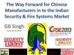 The Way Forward for Chinese Manufacturers in to the Indian Security & Fire Systems Market