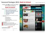 Seasonal Packages 2013:  Back to School             (Aug. 20 th  through  Sept. 3 rd )