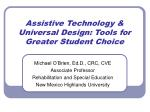 Assistive Technology & Universal Design: Tools for Greater Student Choice