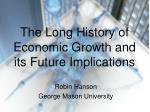 The Long History of Economic Growth and its Future Implications