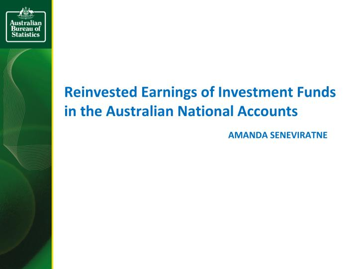 reinvested earnings of investment funds in the australian national accounts n.