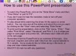 How to use this PowerPoint presentation