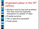 Organised Labour in the 19 th century
