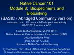 Linda Burhansstipanov, MSPH, DrPH Native American Cancer Initiatives, Incorporated (NACI) 3022 South Nova Road Pine, C