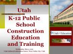Utah K-12 Public School Construction Education and Training