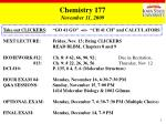 "Take out CLICKERS : 	""GO 41 GO""  -or-  ""CH 41 CH"" and CALCULATORS NEXT LECTURE: Friday, Nov. 13; Bring CLICKERS 			READ"