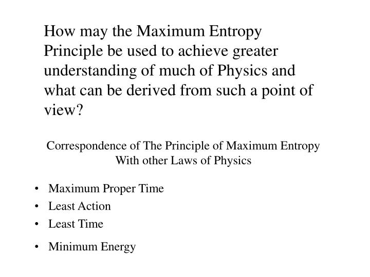 correspondence of the principle of maximum entropy with other laws of physics n.